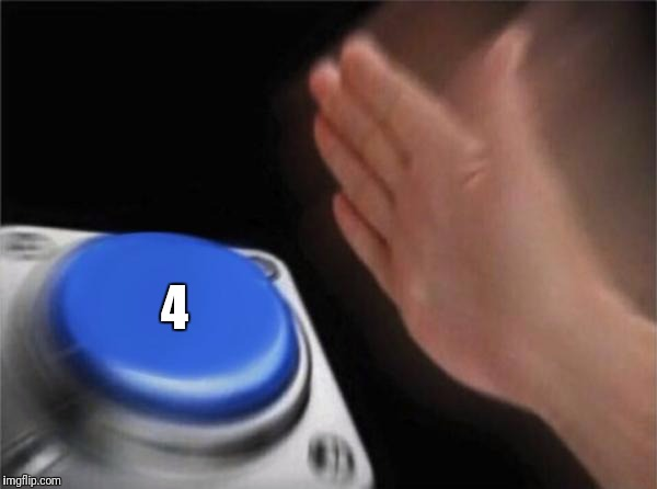 Blank Nut Button Meme | 4 | image tagged in memes,blank nut button | made w/ Imgflip meme maker