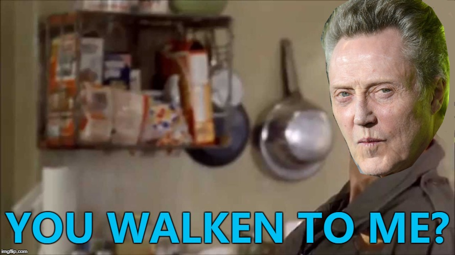 Don't walk before you can run... :) | YOU WALKEN TO ME? | image tagged in memes,christopher walken,you talking to me,films,taxi driver | made w/ Imgflip meme maker