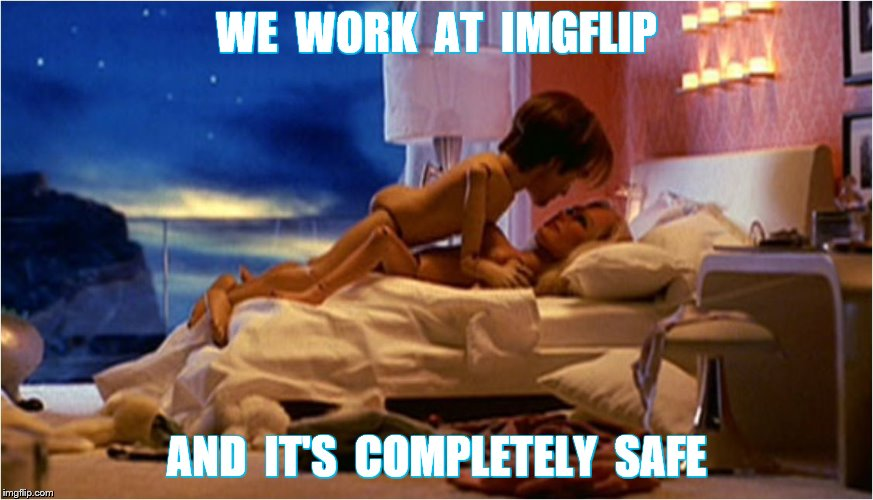 WE  WORK  AT  IMGFLIP AND  IT'S  COMPLETELY  SAFE | made w/ Imgflip meme maker