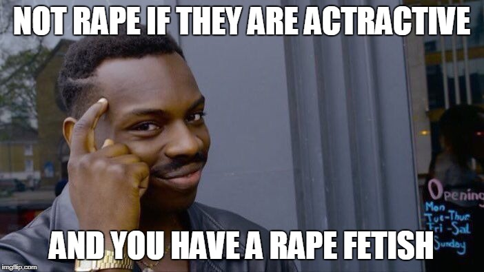 Roll Safe Think About It Meme | NOT **PE IF THEY ARE ACTRACTIVE AND YOU HAVE A **PE FETISH | image tagged in memes,roll safe think about it | made w/ Imgflip meme maker