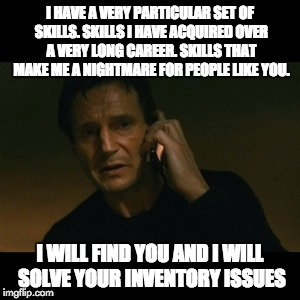 Liam Neeson Taken Meme | I HAVE A VERY PARTICULAR SET OF SKILLS. SKILLS I HAVE ACQUIRED OVER A VERY LONG CAREER. SKILLS THAT MAKE ME A NIGHTMARE FOR PEOPLE LIKE YOU. | image tagged in memes,liam neeson taken | made w/ Imgflip meme maker