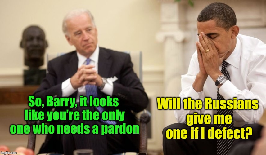 Pardon me, please? | So, Barry, it looks like you're the only one who needs a pardon Will the Russians give me one if I defect? | image tagged in biden obama,pardon,russians,investigation,defect,obama | made w/ Imgflip meme maker