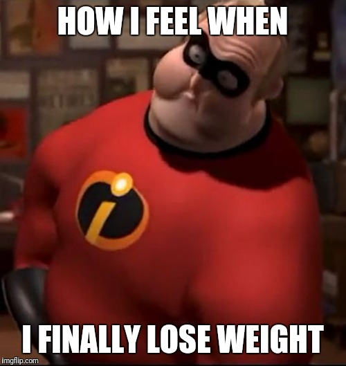 HOW I FEEL WHEN I FINALLY LOSE WEIGHT | image tagged in mr incredible bloated | made w/ Imgflip meme maker