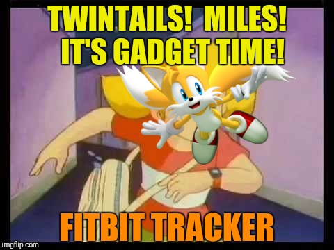 TWINTAILS!  MILES!  IT'S GADGET TIME! FITBIT TRACKER | made w/ Imgflip meme maker