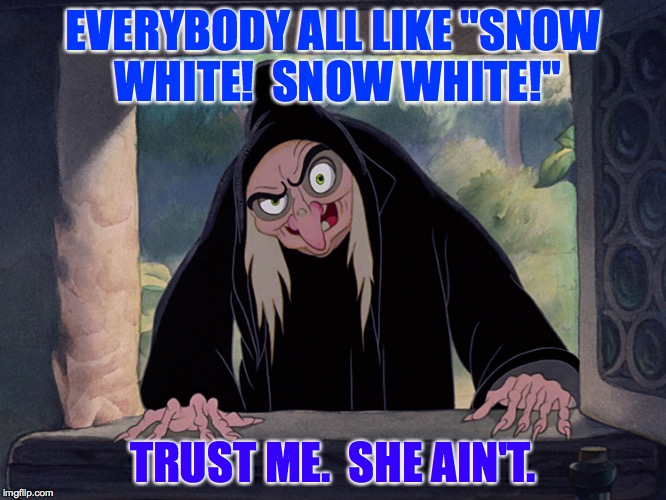 "Fairy Tale Week, a socrates & Red Riding Hood event, Feb 12-19 | EVERYBODY ALL LIKE ""SNOW WHITE!  SNOW WHITE!"" TRUST ME.  SHE AIN'T. 