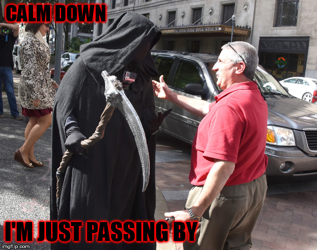 CALM DOWN I'M JUST PASSING BY | made w/ Imgflip meme maker