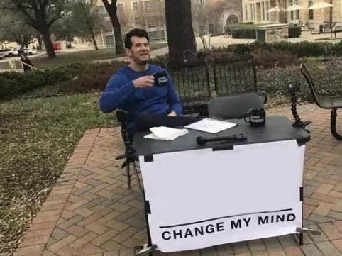 Change My Mind Blank Template Imgflip