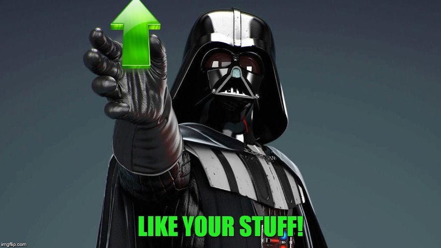 LIKE YOUR STUFF! | made w/ Imgflip meme maker