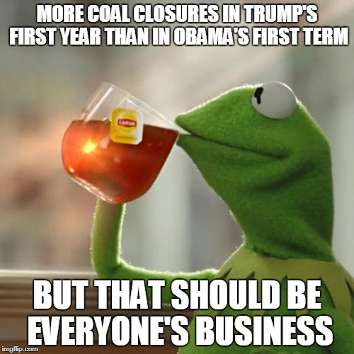 """Beautiful, clean coal"" is not seeing a resurgence, despite what the president claims. 