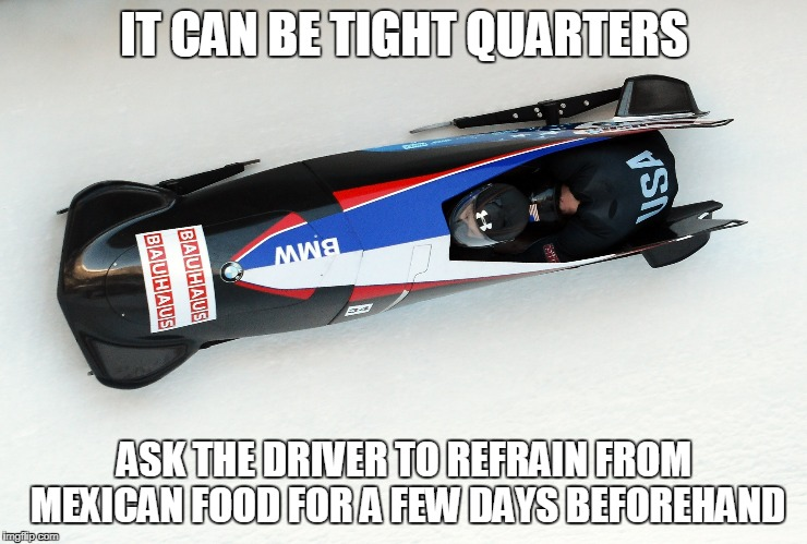 IT CAN BE TIGHT QUARTERS ASK THE DRIVER TO REFRAIN FROM MEXICAN FOOD FOR A FEW DAYS BEFOREHAND | made w/ Imgflip meme maker