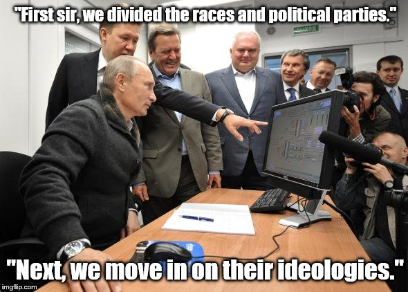 "To divide them is to conquer them | ""Next, we move in on their ideologies."" ""First sir, we divided the races and political parties."" 