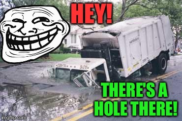 HEY! THERE'S A HOLE THERE! | made w/ Imgflip meme maker