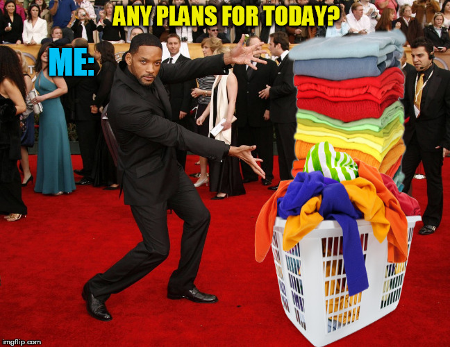 ANY PLANS FOR TODAY? ME: | made w/ Imgflip meme maker