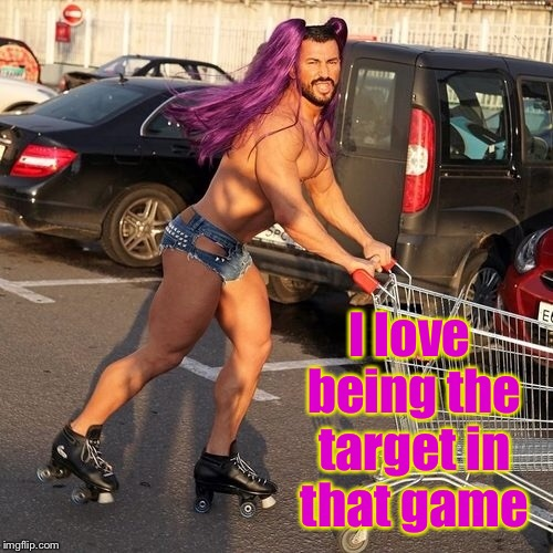 I love being the target in that game | made w/ Imgflip meme maker