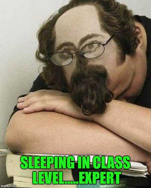 SLEEPING IN CLASS LEVEL.....EXPERT | made w/ Imgflip meme maker