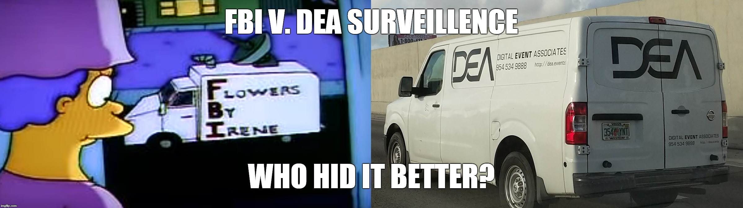 FBI V. DEA SURVEILLENCE WHO HID IT BETTER? | image tagged in fbi,dea,simpsons | made w/ Imgflip meme maker