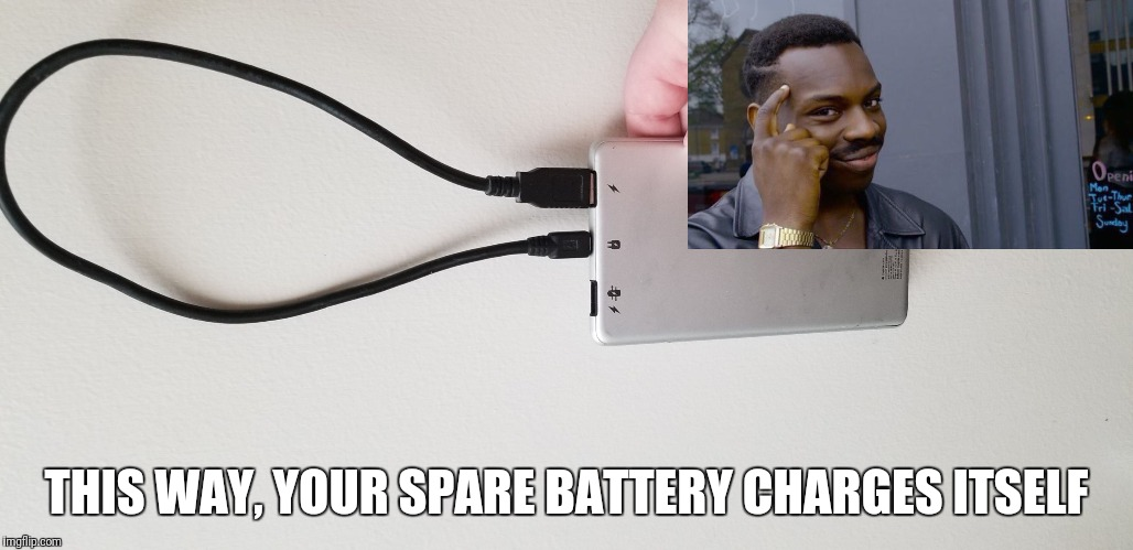 Perpetual energy | THIS WAY, YOUR SPARE BATTERY CHARGES ITSELF | image tagged in perpetual energy | made w/ Imgflip meme maker