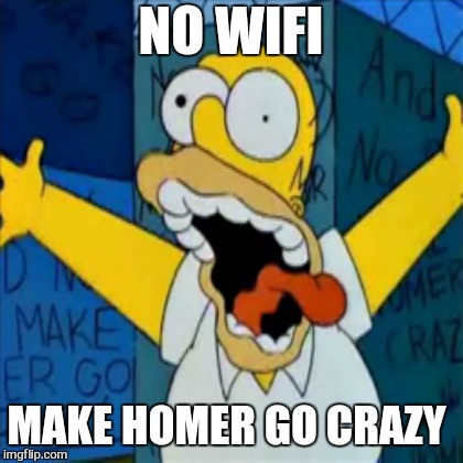 NO WIFI MAKE HOMER GO CRAZY | made w/ Imgflip meme maker