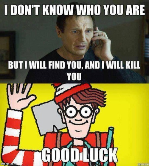 Long time no see waldo | MN | image tagged in where's waldo,boredom,i will find you and kill you | made w/ Imgflip meme maker