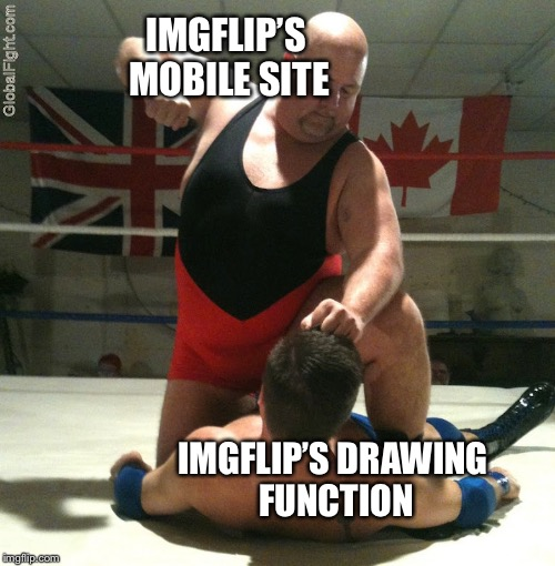 Beating Up | IMGFLIP'S MOBILE SITE IMGFLIP'S DRAWING FUNCTION | image tagged in beating up | made w/ Imgflip meme maker