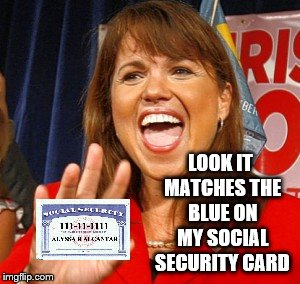 LOOK IT MATCHES THE BLUE ON MY SOCIAL SECURITY CARD | made w/ Imgflip meme maker