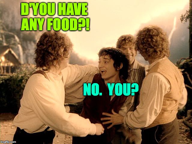 D'YOU HAVE ANY FOOD?! NO.  YOU? | made w/ Imgflip meme maker