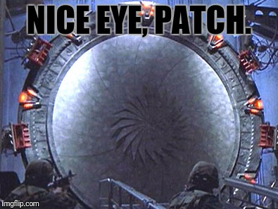 NICE EYE, PATCH. | made w/ Imgflip meme maker