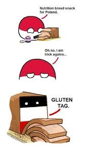 Gluten tag | image tagged in polandball,countryballs,bread | made w/ Imgflip meme maker