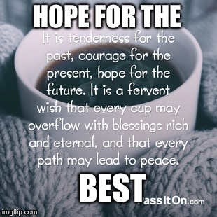 HOPE FOR THE BEST | image tagged in inspirational quote | made w/ Imgflip meme maker