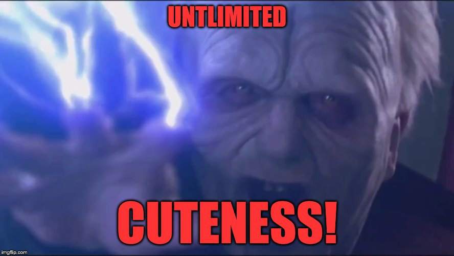 UNTLIMITED CUTENESS! | made w/ Imgflip meme maker