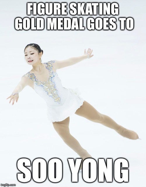 FIGURE SKATING GOLD MEDAL GOES TO SOO YONG | image tagged in memes,figure skating,pyeongchang olympics | made w/ Imgflip meme maker