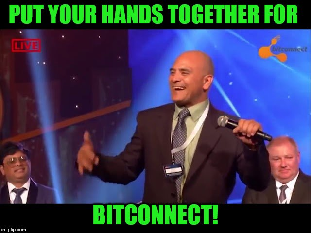 PUT YOUR HANDS TOGETHER FOR BITCONNECT! | made w/ Imgflip meme maker