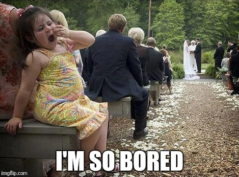 Boring | I'M SO BORED | image tagged in bored,boredom,boring,wedding,couple,love | made w/ Imgflip meme maker