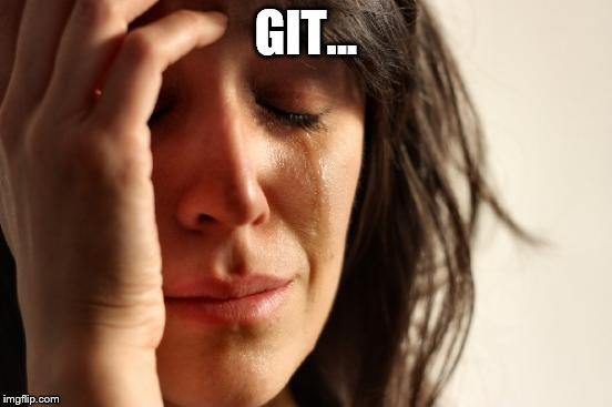 First World Problems Meme | GIT... | image tagged in memes,first world problems | made w/ Imgflip meme maker