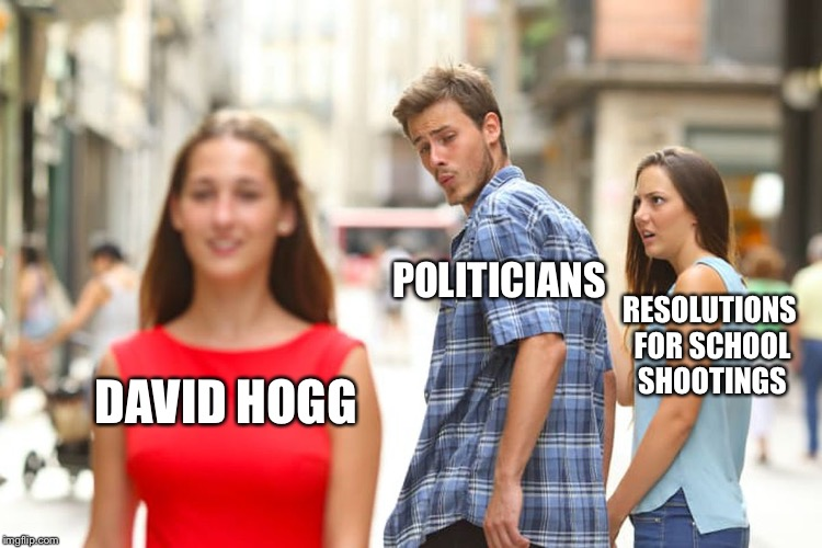 Way to stay focused, team. | DAVID HOGG POLITICIANS RESOLUTIONS FOR SCHOOL SHOOTINGS | image tagged in memes,distracted boyfriend,politics | made w/ Imgflip meme maker