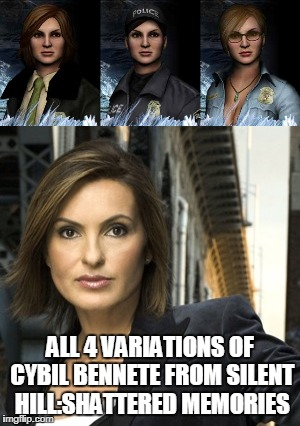 Olivia Benson should be the new Cybil  Bennete | ALL 4 VARIATIONS OF CYBIL BENNETE FROM SILENT HILL:SHATTERED MEMORIES | image tagged in silent hill,cybil,mariska,benson | made w/ Imgflip meme maker