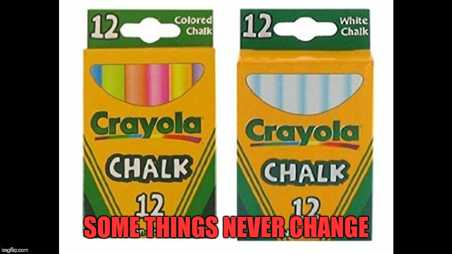 SOME THINGS NEVER CHANGE | image tagged in chalk segregation | made w/ Imgflip meme maker