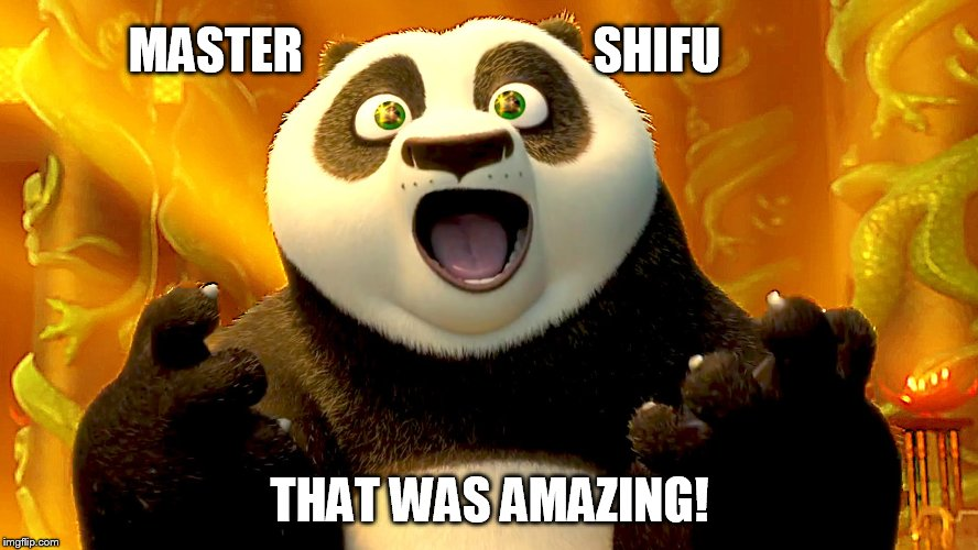 MASTER                              SHIFU THAT WAS AMAZING! | made w/ Imgflip meme maker