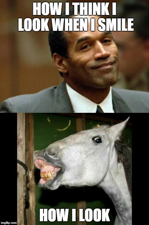smiling guy  | HOW I THINK I LOOK WHEN I SMILE HOW I LOOK | image tagged in memes,horse,smile | made w/ Imgflip meme maker