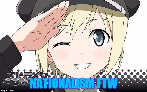 NATIONALISM FTW | made w/ Imgflip meme maker