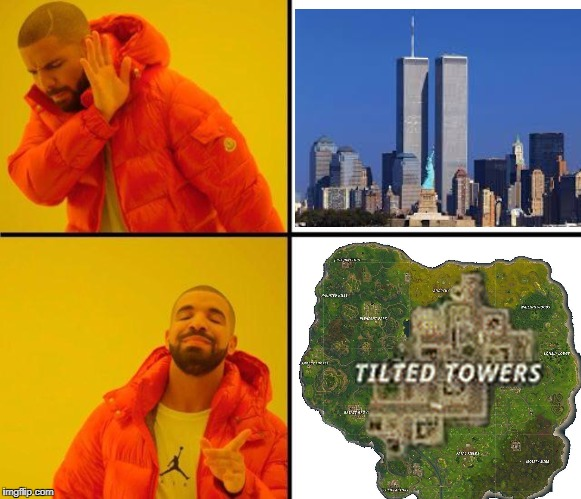 only fortnite players understand life | image tagged in drake meme,fortnite,tilted towers,twin towers,funny,memes | made w/ Imgflip meme maker