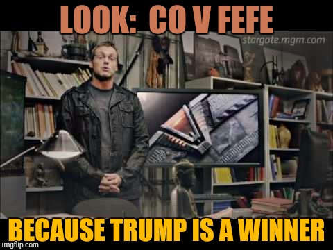 LOOK:  CO V FEFE BECAUSE TRUMP IS A WINNER | made w/ Imgflip meme maker