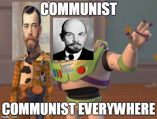 X, X Everywhere Meme | COMMUNIST COMMUNIST EVERYWHERE | image tagged in memes,x,x everywhere,x x everywhere | made w/ Imgflip meme maker