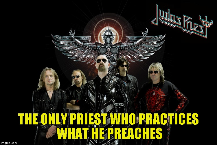 THE ONLY PRIEST WHO PRACTICES WHAT HE PREACHES | made w/ Imgflip meme maker