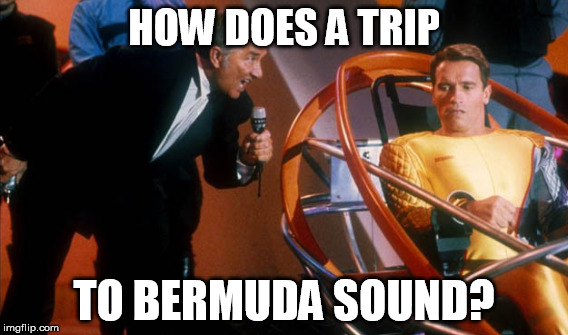 HOW DOES A TRIP TO BERMUDA SOUND? | made w/ Imgflip meme maker