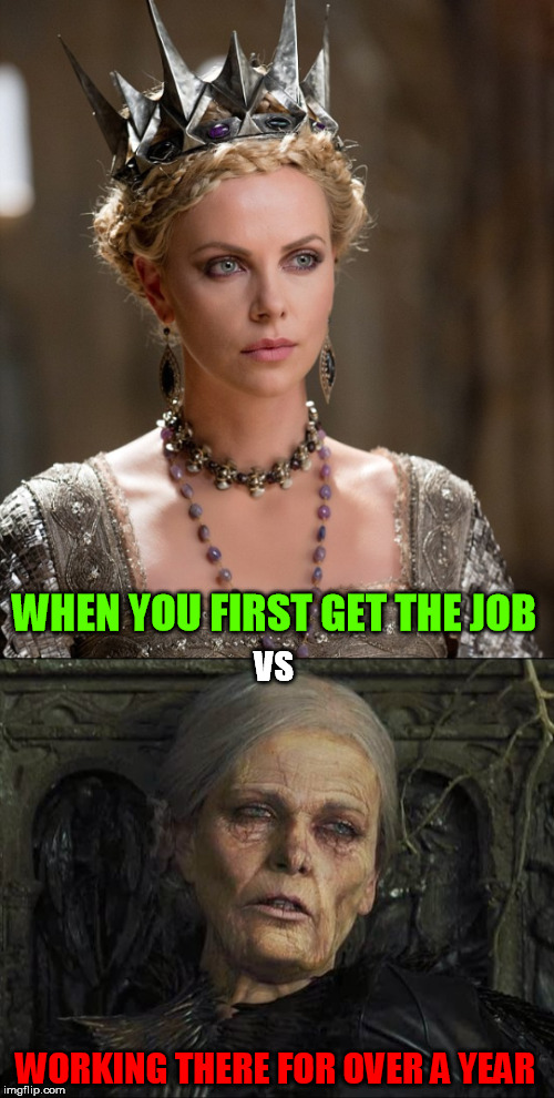 WHEN YOU FIRST GET THE JOB WORKING THERE FOR OVER A YEAR VS | made w/ Imgflip meme maker