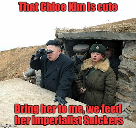 That Chloe Kim is cute Bring her to me, we feed her imperialist Snickers | made w/ Imgflip meme maker