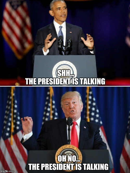 SHH...           THE PRESIDENT IS TALKING OH NO...         THE PRESIDENT IS TALKING | image tagged in real president | made w/ Imgflip meme maker