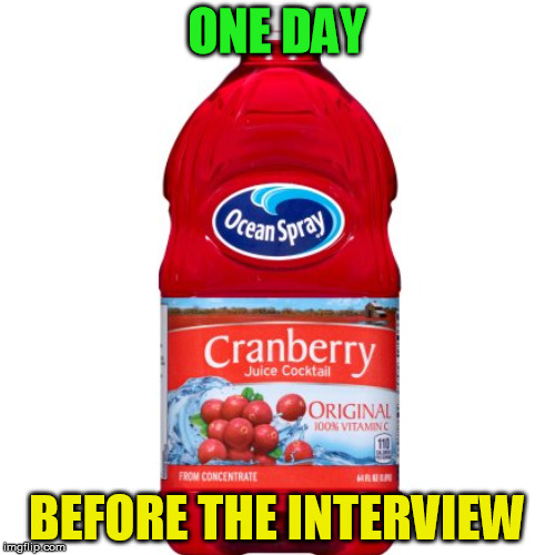 ONE DAY BEFORE THE INTERVIEW | made w/ Imgflip meme maker