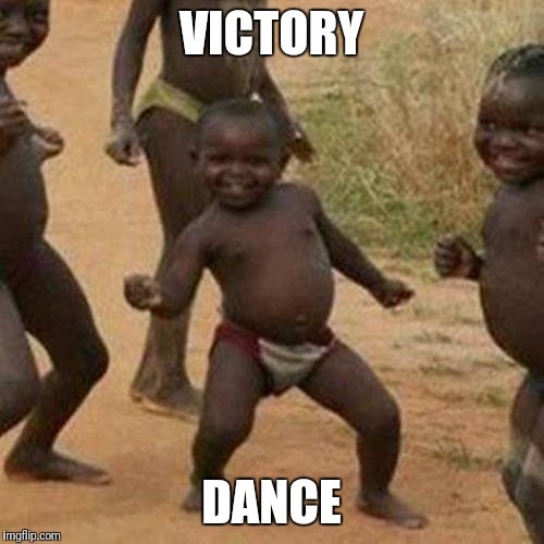 Third World Success Kid Meme | VICTORY DANCE | image tagged in memes,third world success kid | made w/ Imgflip meme maker